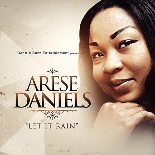 Let It Rain – Arese Daniels
