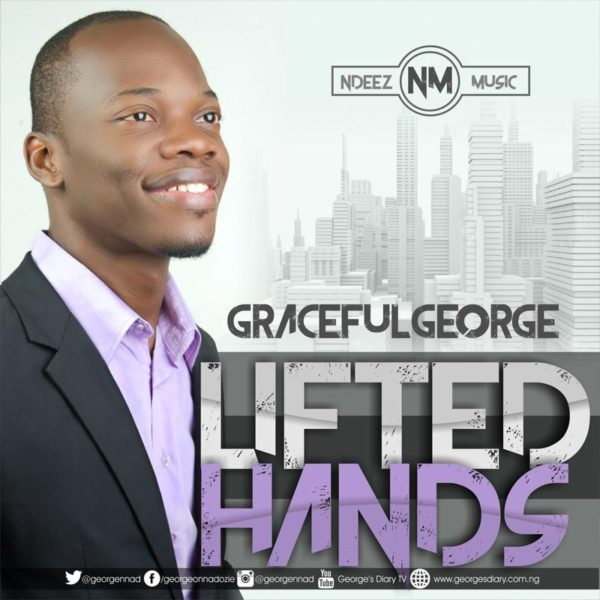 Lifted Hands – GracefulGeorge