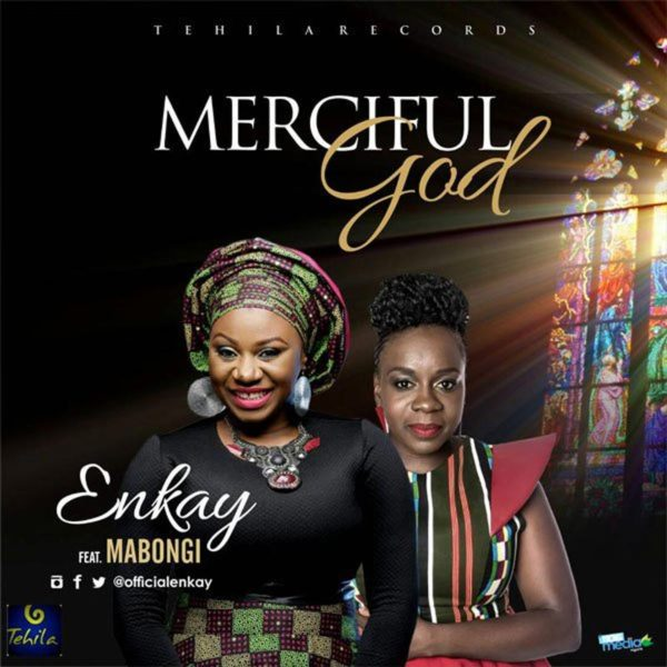 Merciful God – Enkay ft. Mabongi