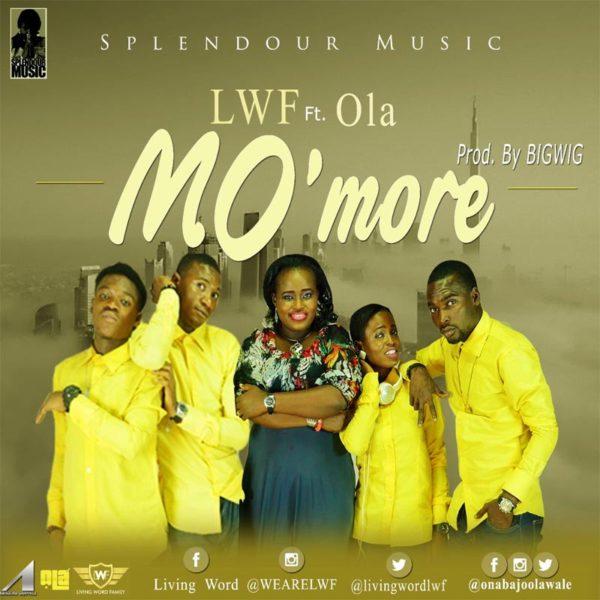 Mo'More – Ola ft. LWF (Living Word Family)