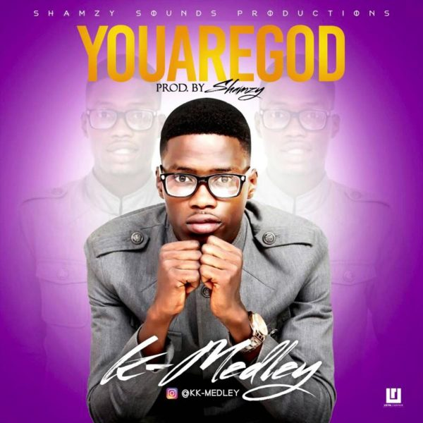 You Are God – K-Medley