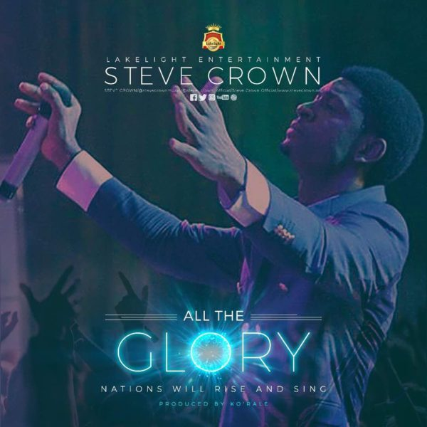 All the Glory – Steve Crown