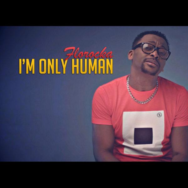I'm only Human – Florocka