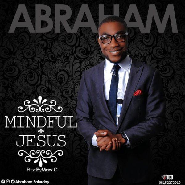 Mindful Jesus – Abraham Saturday