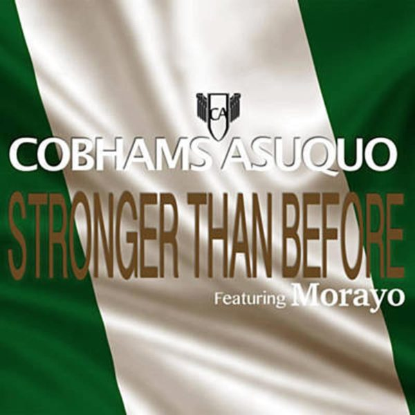 Stronger Than Before – Cobhams Asuquo ft. Morayo