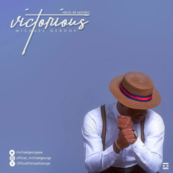 Victorious – Michael George