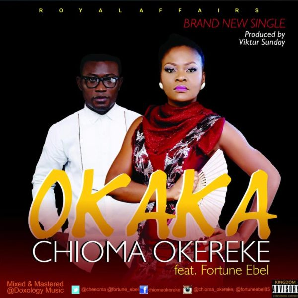 Okaka – Chioma Okereke ft Fortune Ebel