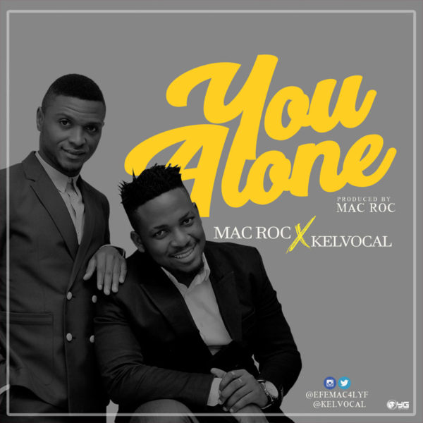You Alone – Mac Roc ft. Kelvocal