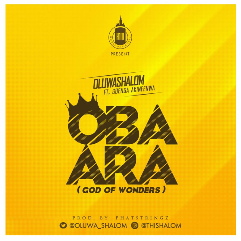 Lyric gospel lyrics.com : Oba Ara (God of Wonders) - OluwaShalom | Gospellyricsng