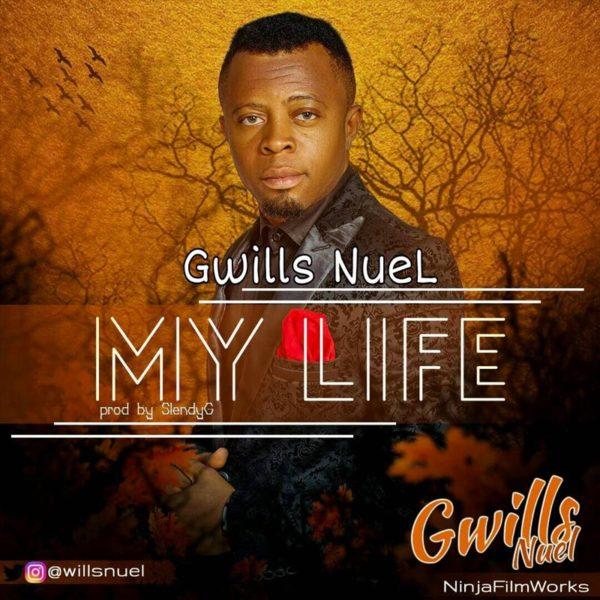 My Life – Gwills Nuel