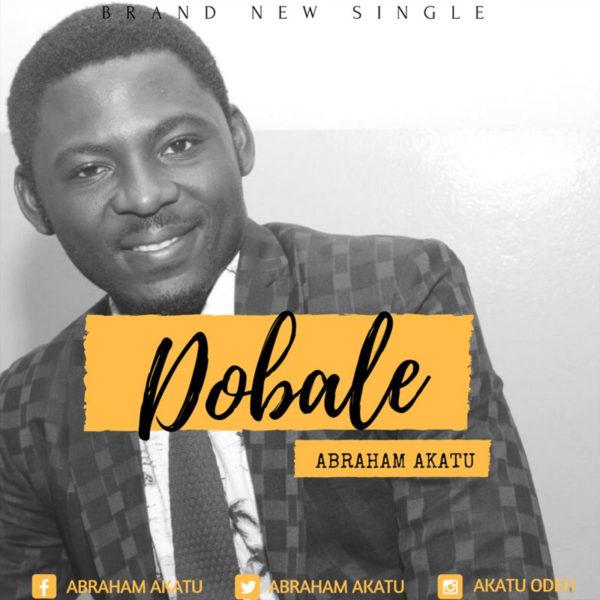 He Came For Me – Abraham Akatu