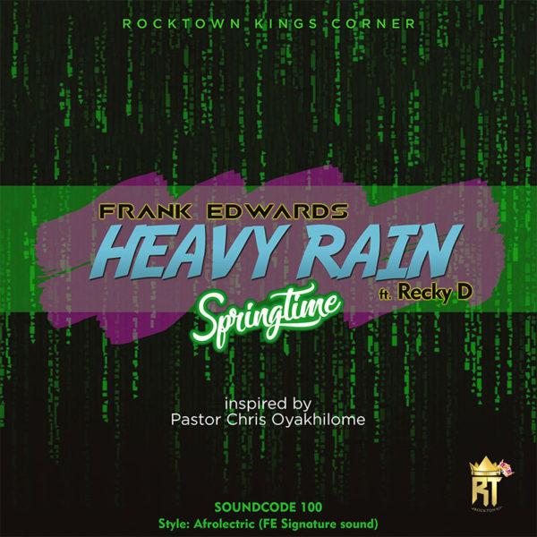 Heavy Rain (Springtime) – Frank Edwards ft. Recky D