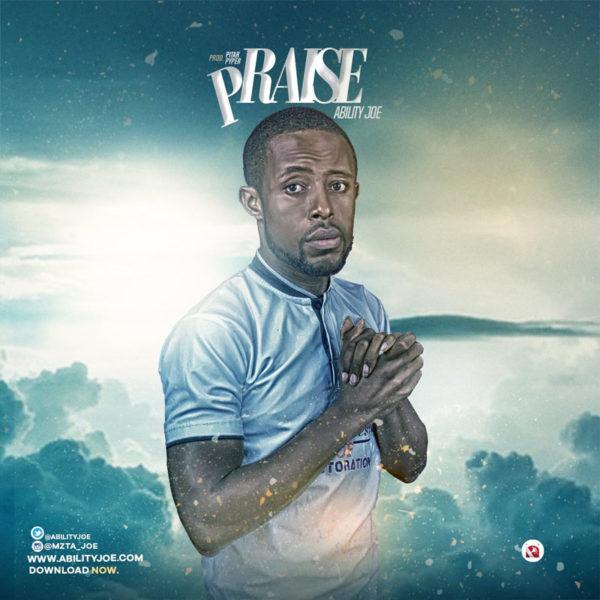 Praise – Ability Joe