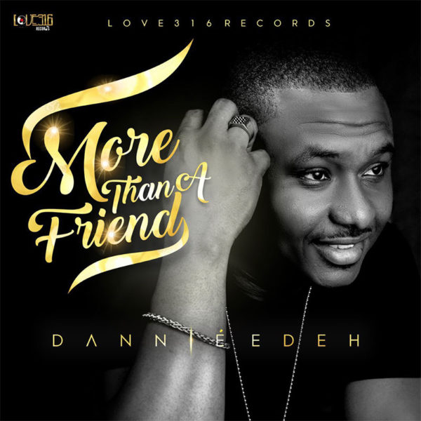 More Than A Friend – Dannie Edeh