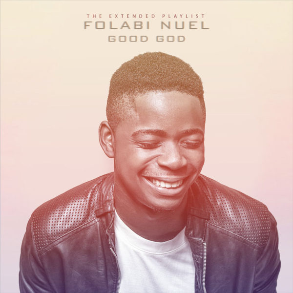 Good God – Folabi Nuel ft. Florocka