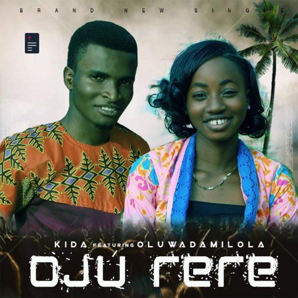 Oju Rere – Kida ft Oluwadamilola