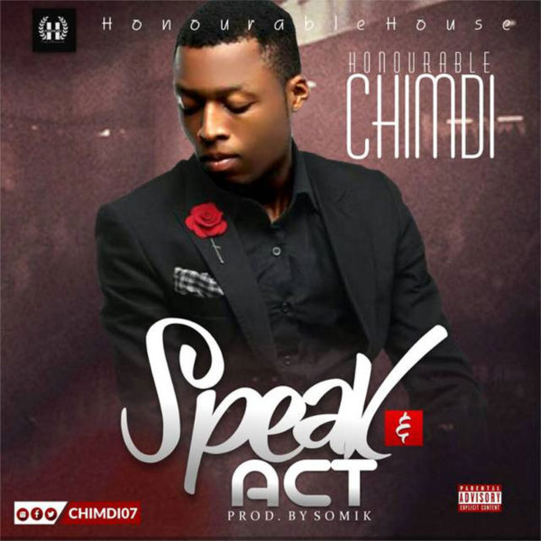 Speak and Act – Honourable Chimdi