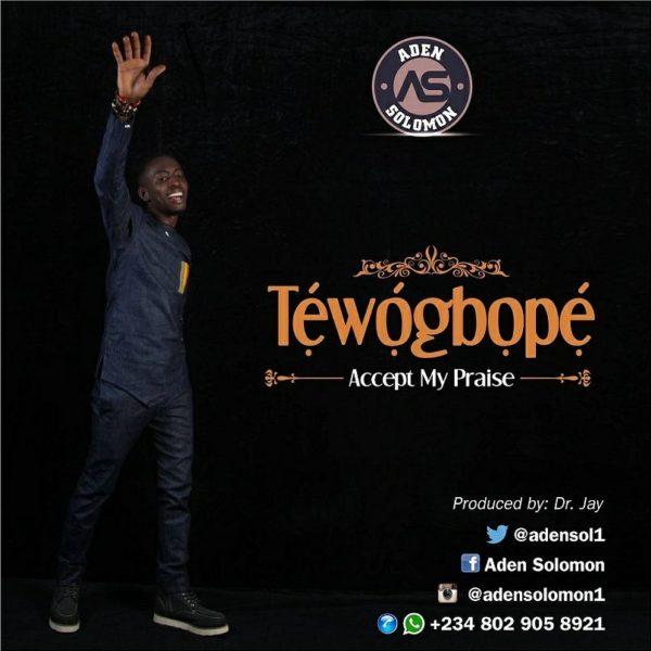 Tewogbope – Aden Solomon