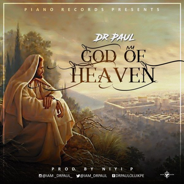 God of Heaven – Dr. Paul