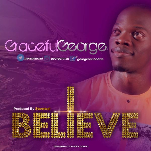 I Believe  – GracefulGeorge