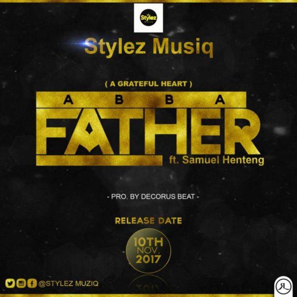 Abba Father – Stylez Musiq ft. Samuel Henteng