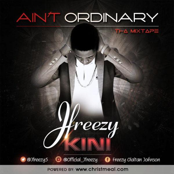 Ain't Ordinary – J Freezy