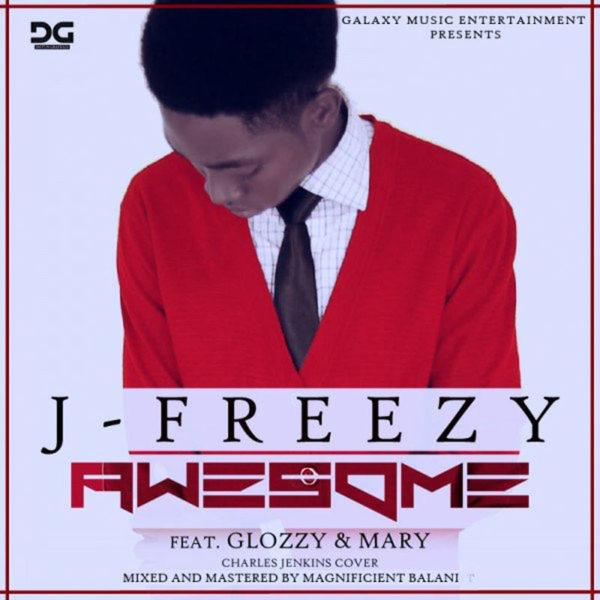Awesome – J Freezy