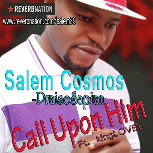 Call Upon Him – Salem Cosmos