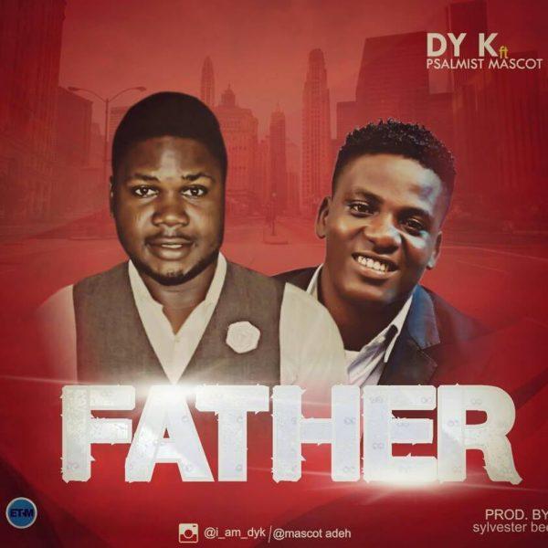 Father – DY K ft. Psalmist Mascot