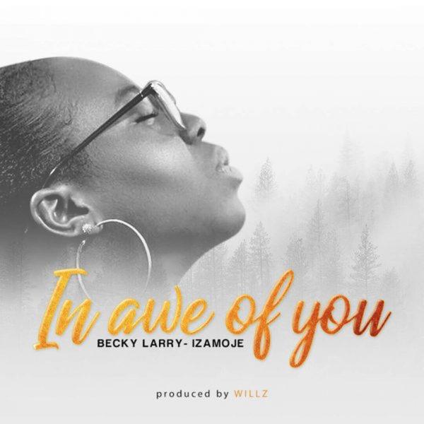 In awe of You – Becky Larry-Izamoje