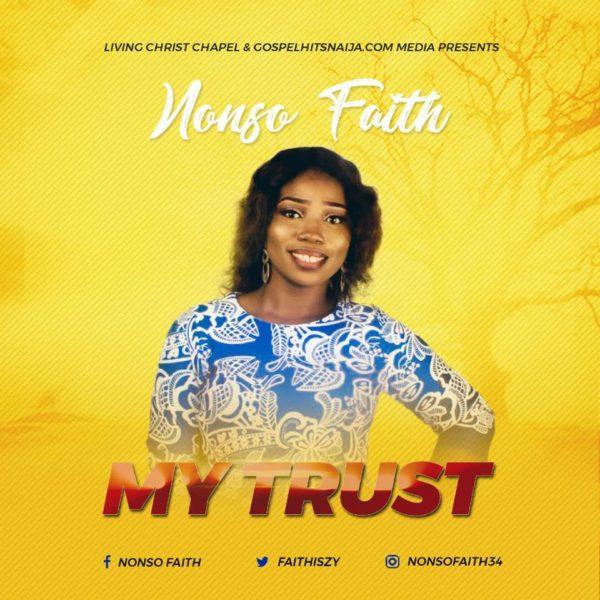 My Trust  – Nonso Faith
