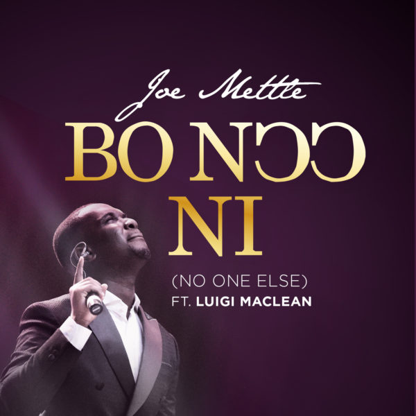 Bo Noo  Ni (No One Else) – Joe Mettle Ft. Luigi Maclean