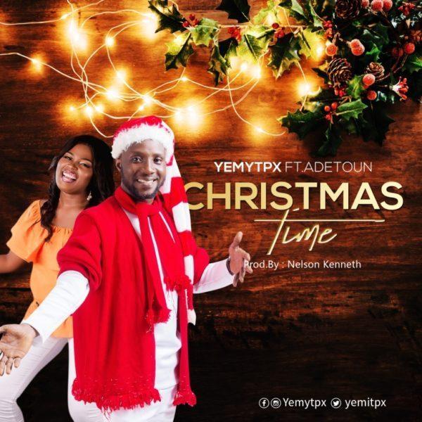 Christmas Time – YemyTpx Ft. Adetoun