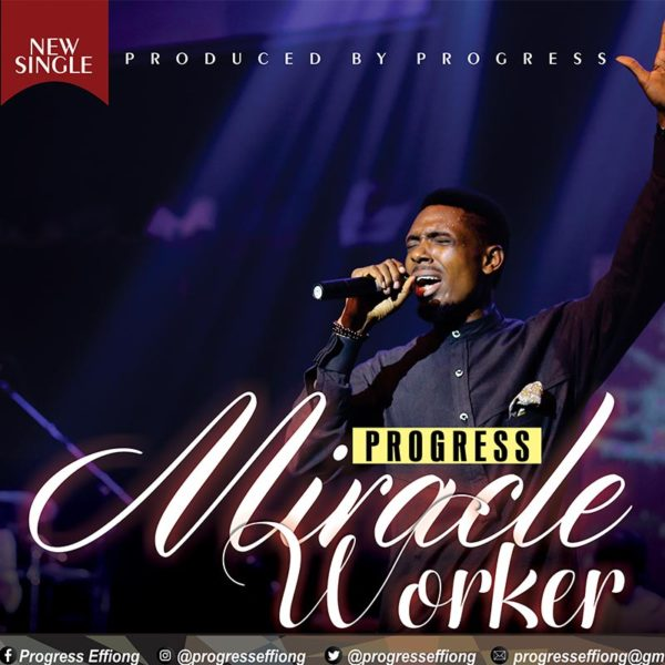 Miracle Worker – Progress Effiong