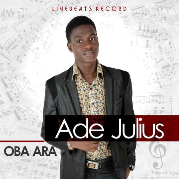 Oba Ara – Ade Julius