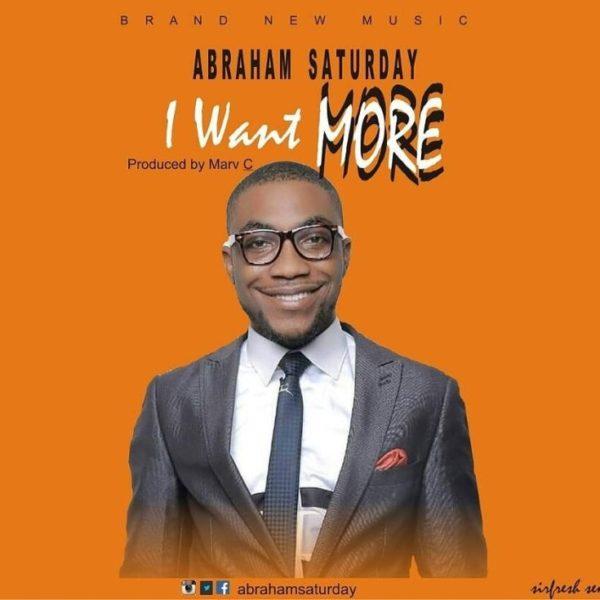 I want more – Abraham Saturday