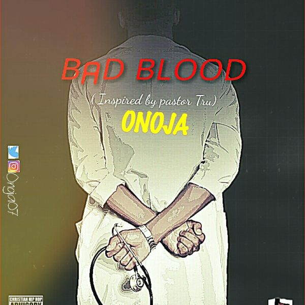 Bad Blood – Onoja