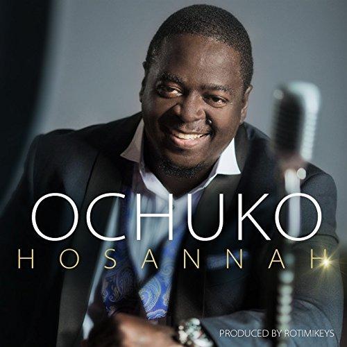 Hosannah – Ochuko