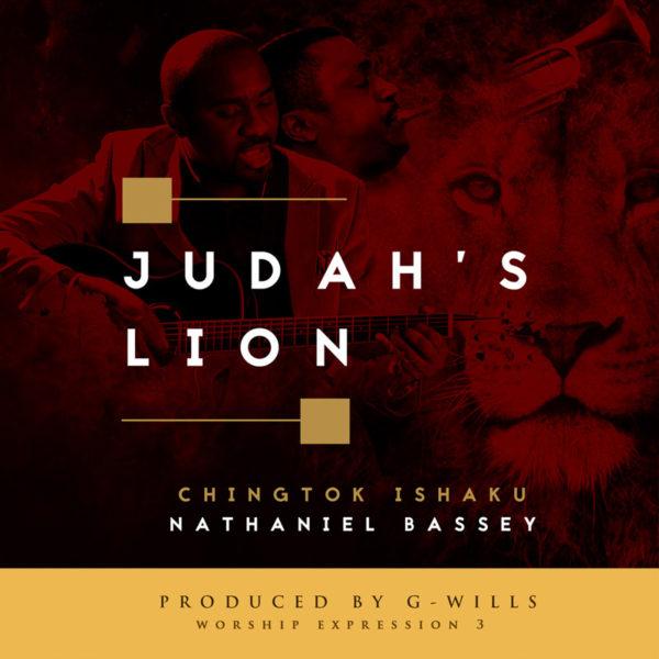 Judah's Lion – Pst. Chingtok Ishaku ft. Nathaniel Bassey