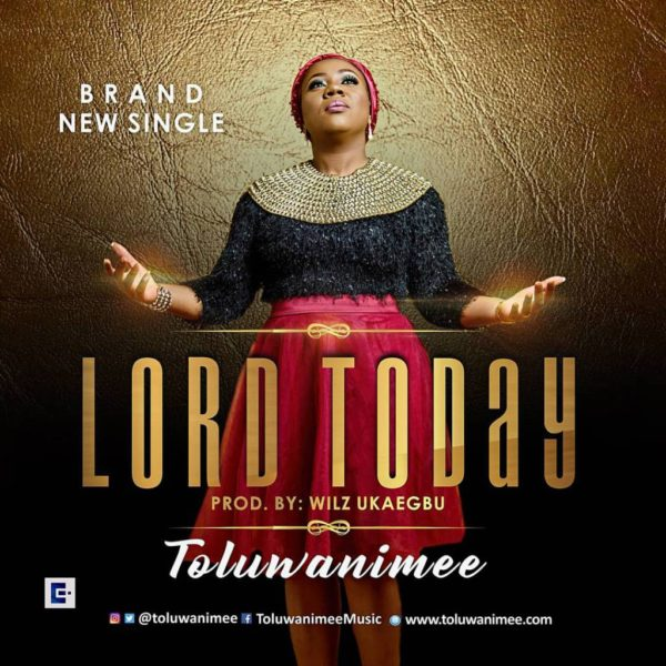 Lord Today – Toluwanimee