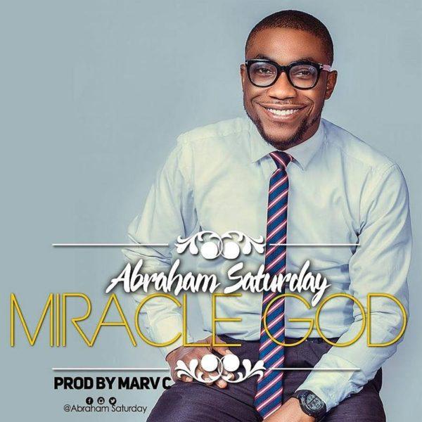 Miracle God – Abraham Saturday