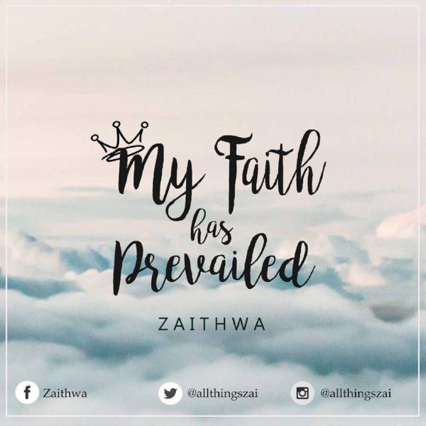 My Faith Has Prevailed – Zaithwa