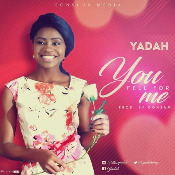 You Fell For Me – Yadah