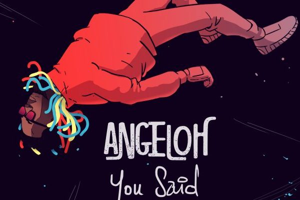 You Said – Angeloh