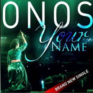 Your Name – Onos Ariyo