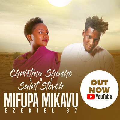 Mifupa Mikavu (Dry Bones) – Christina Shusho ft. Saint Stevoh