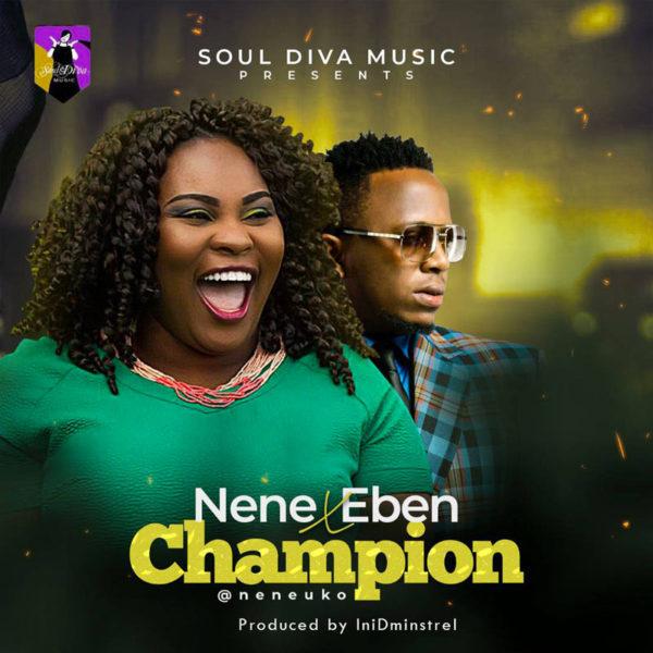Champion – Nene Uko ft. Eben