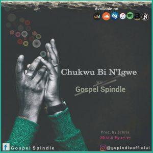 Chukwu bi n'igwe  – Gospel Spindle