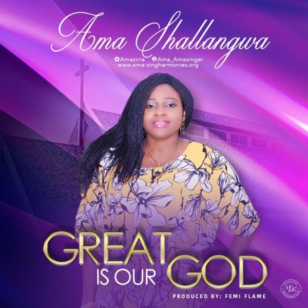 Great Is Our God – Ama Shallangwa