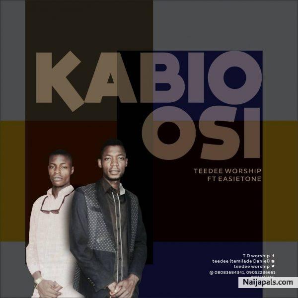 Kabio Osi – Teedee Worship Ft Easietone